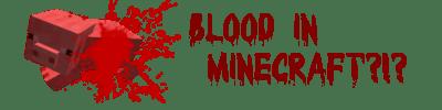 [1.0.0] Blood Mod v1.7 - мод добавляет кровь в Minecraft!
