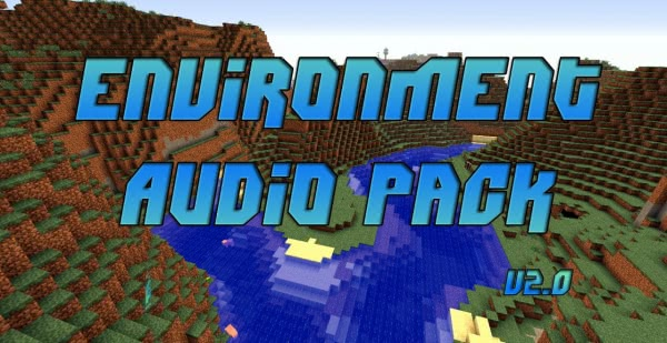 [1.2.3] Environment audio pack V2.0 - переделанные звуки мира в Minecraft