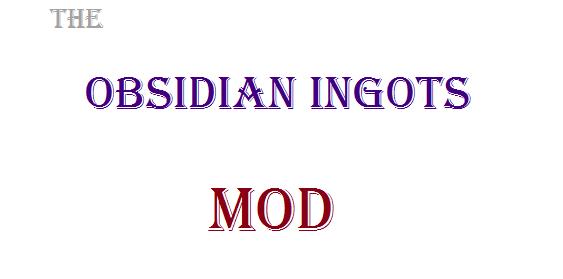 [1.2.5] The Obsidian Ingots - Новая руда, и не только!