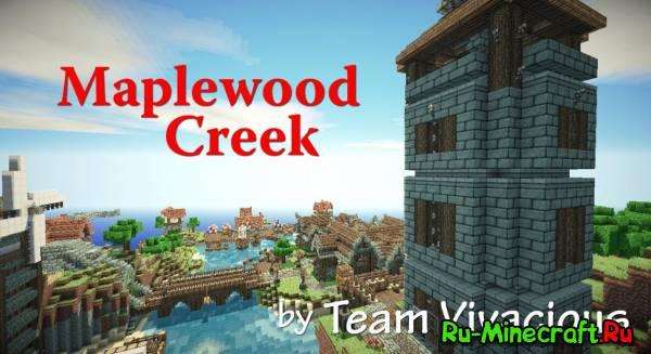 [1.2.5] Maplewood Creek - красивый город в средневековом стиле