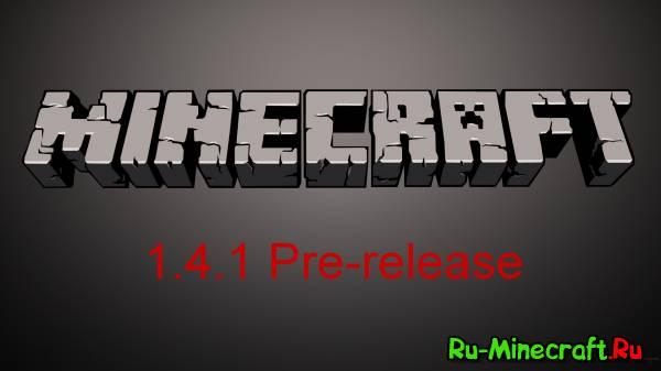 Новый Minecraft Pre-release 1.4.1