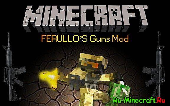 [1.4.5] FERULLO'S Guns Mod - оружие в minecraft!