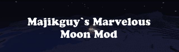 [1.4.7/1.4.6] Majikguy`s Marvelous Moon Mod - хардкорный мод