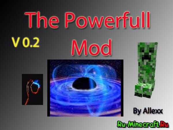 [1.4.7] ThePowefull Mod v0.2 - уже вторая версия мода!