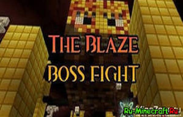[Map] Blaze Boss Fight - Эпическая карта!