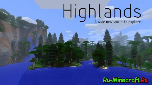 Highlands - 36 новых биомов [1.8|1.7.10|1.7.2|1.6.2|1.5.2]