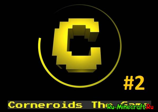 [Game] Corneroids - Minecraft в космосе # 2
