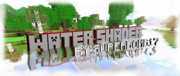 [1.4.7] Water Shader by SuperRomb17 - Шейдеры воды!