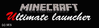[Программа] Minecraft Ultimate Launcher by SES - первый лицензионный лаунчер!