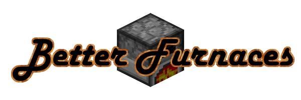 [1.5.1/1.4.7] Better Furnaces Mod - улучшенные печи