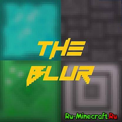 [32x][1.5.2] The Blur - Заблюреный текстурпак