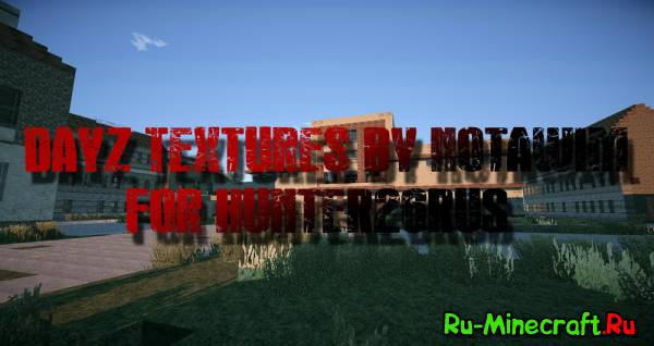 [1.5.2][32x/64x] DayZ Textures By NotAwim and HunteR26RuS