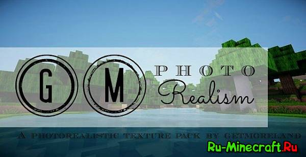 [1.5][128px] GM Photo Realism - очень красивый текстур пак