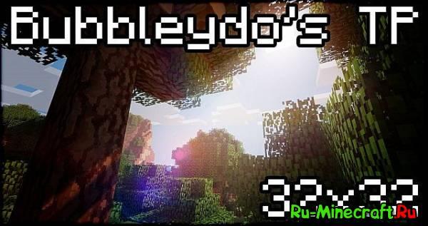 [1.5.1][x32] Bubbleydos TP - красивые текстуры с хорошим разрешением!