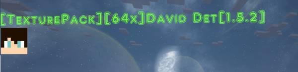 [1.5.2][64x] David Det - Очень красивый текстурпак