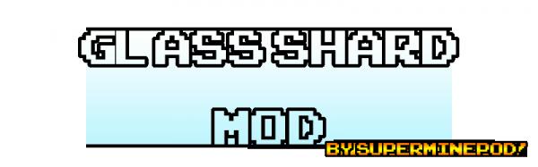 Glass Shards Mod - чистый реализм со стеклом [Mod][1.8][1.7.10][1.5.2]