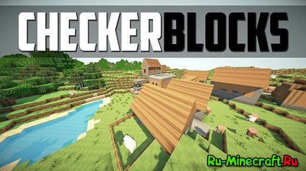 [1.5.2][16x] CheckerBlocks - текстуры с HD - водой!