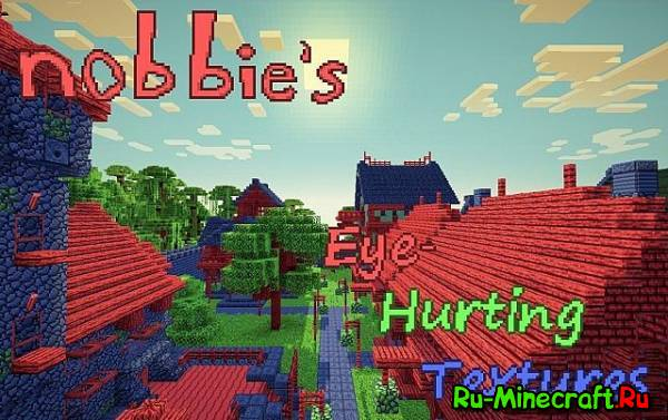 [1.6.2][16px] nobbie's Eye-hurting textures - Наркоманский текстурпак