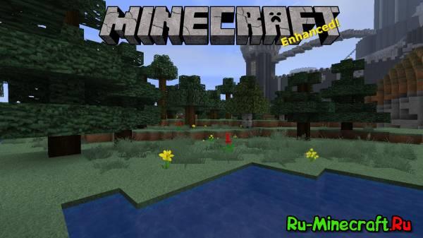 [Resource pack] Minecraft Enhanced - очень красивые текстуры!