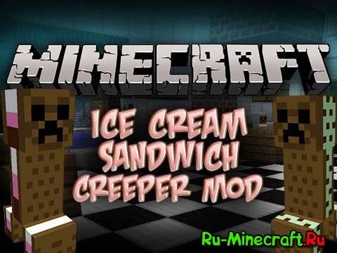 [1.5.1 - 1.6.2] Ice Cream Sandwich Creeper - крипер - мороженое?!