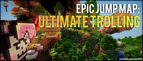 [Map][ADV/PARK/TROLL] EPIC JUMP MAP 9 & 10: ULTIMATE TROLLING BY BODIL40 - супер-троллинг