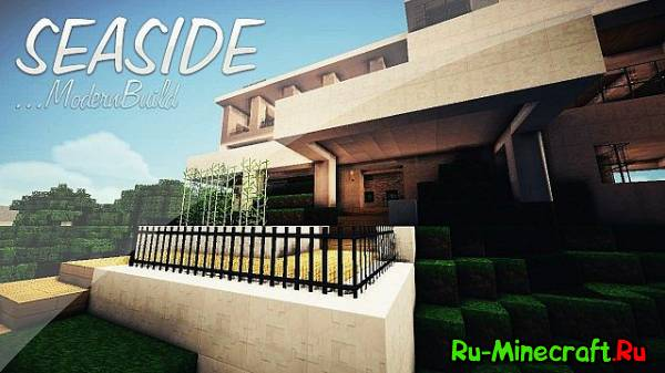 [Map][1.5+] Modern House SEASIDE - модерн дом!