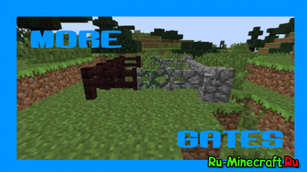 [1.6.2] More Gates Mod - Больше ворот