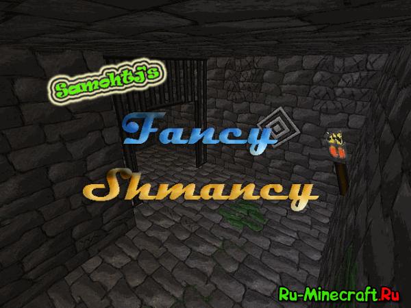 [1.6.2][64X] Samohtj's Fancy Shmancy - Красивый ресурс пак