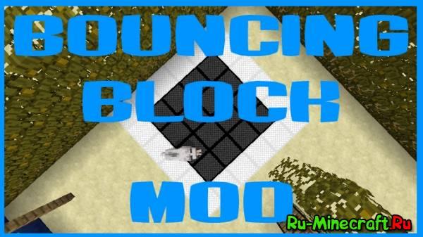 [1.6.4] BouncingBlockMod - батууууутыыыыы