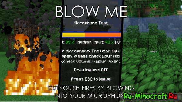 [1.6.2][Mod]Blow Me Mod - Туши пожар с помощью микрофона