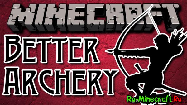 [1.6.4-1.6.2] Better Archery - Луки да стрелы!