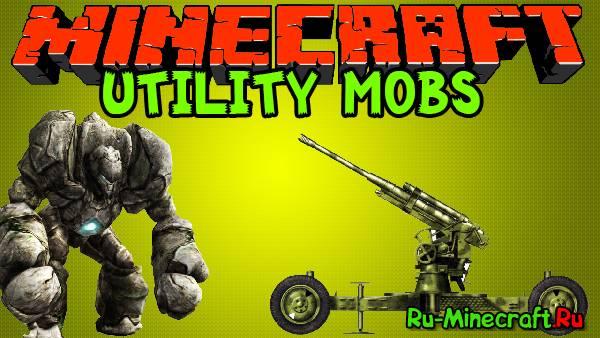 [1.6.4] Utility Mobs -  Боевые големы, Снайперские турели