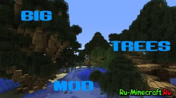 [1.6.4] Big Trees Mod - Большие деревья