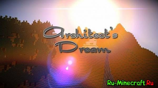 [1.6+][32px] Architect Dream - Мечта архитектора!