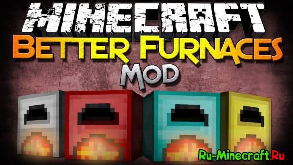 Better Furnaces Mod - улучшенные печи[1.7.10-1.5.2]