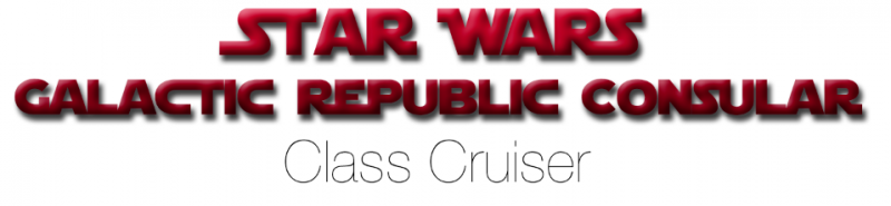 [Map]Star Wars Galactic Republic Consular-Class Cruiser