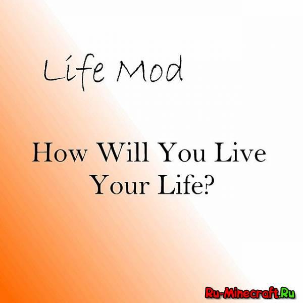 [1.6.4]Life mod - Жизнь ждет!