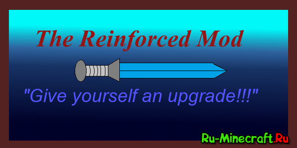 [1.6.4][1.7.10][1.8] The Reinforced Mod - Усиль силу!