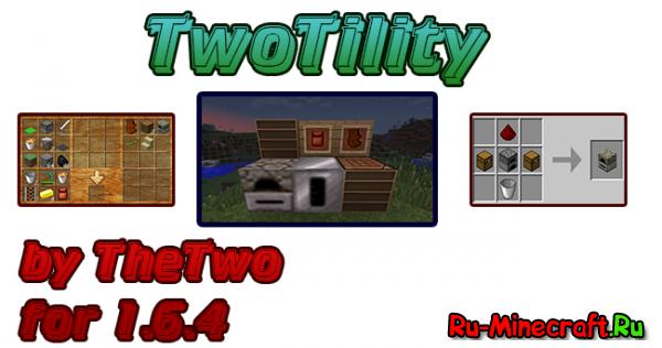 [1.6.4] TwoTility - а новых вещей не хотите?