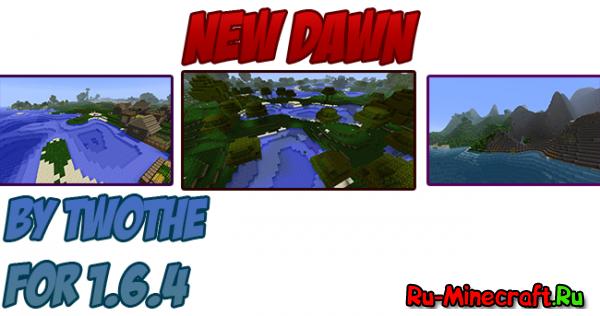 [1.6.4] New Dawn - новая генерация мира! (+Код от автора)