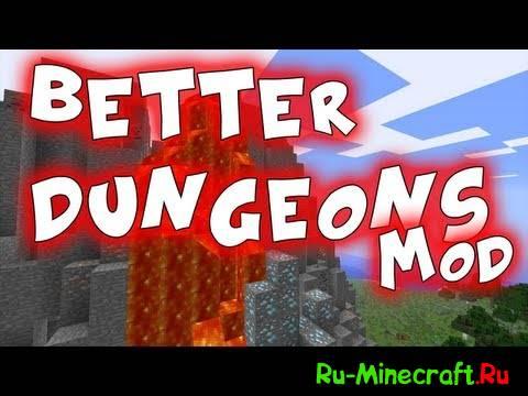 Better Dungeons - Ну ооочень много данжей [1.7.10-1.5.2]