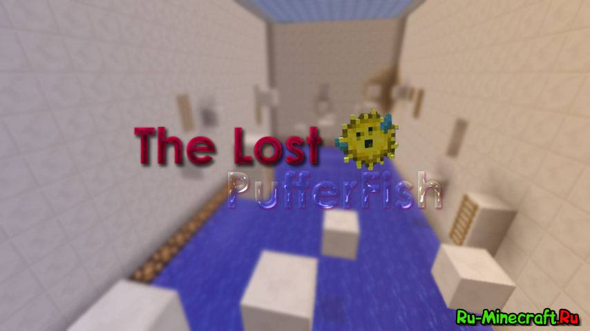 [Map] The Lost PufferFish - карта с испытаниями