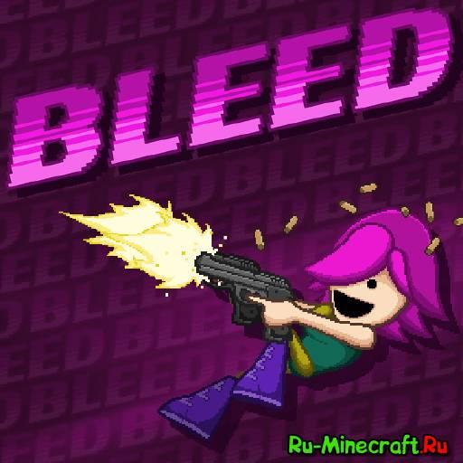[Other][Game] Bleed - Огонь. Ракеты. Пули.