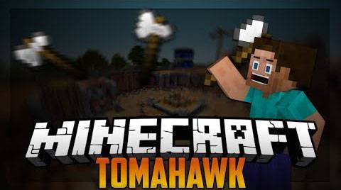 Tomahawk Mod - Томагавк! [1.7.10] [1.7.2] [1.6.4]