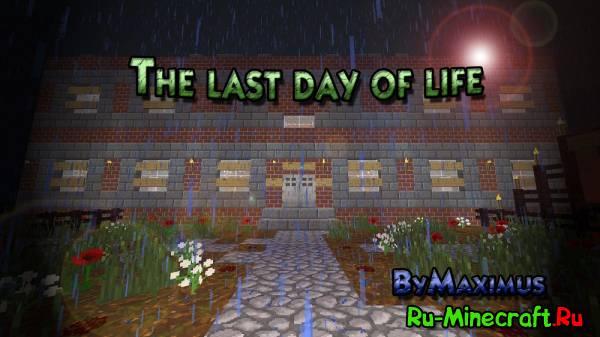 [Map][1.7.4] The last day of life - последний день