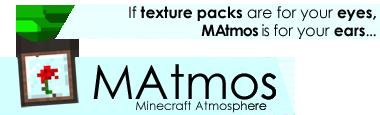 [1.5.2-1.10.2] MAtmos - добавление звуков в игре!