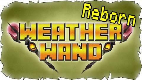 Weather Wand Reborn - жезл погоды и времени! [1.7.2]