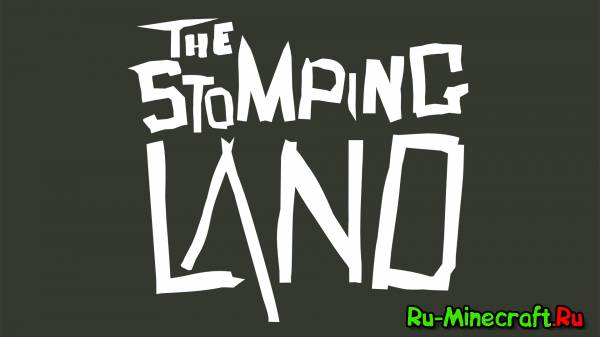 [Other] The Stomping Land