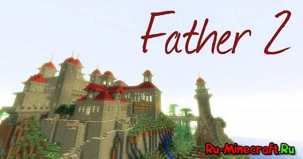 [MAP] Father II: Продолжение истории