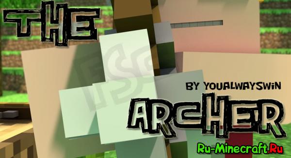 [Видео] The Archer - Прямо в яблочко!